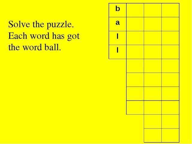 Solve the puzzle. Each word has got the word ball. b a l l