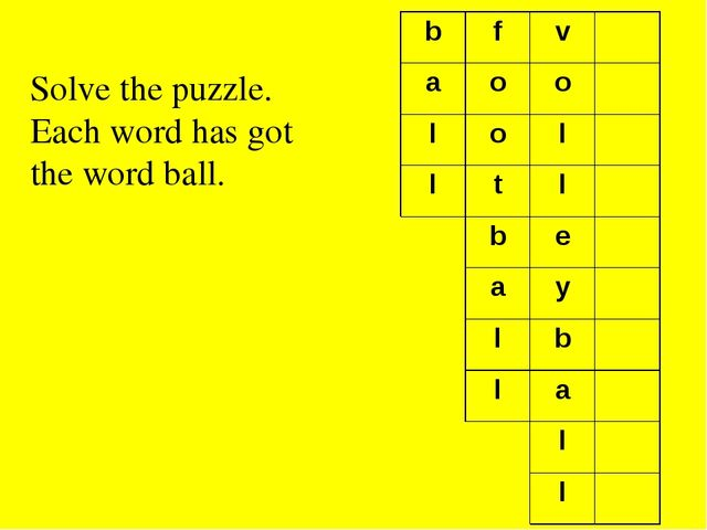 Solve the puzzle. Each word has got the word ball. b f v a o o l o l l t l b...