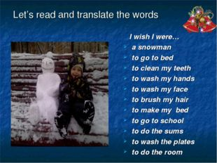 Let's read and translate the words I wish I were… a snowman to go to bed to c