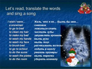 Let's read, translate the words and sing a song I wish I were… a snowman to g