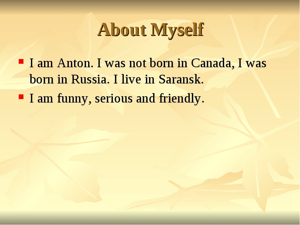 About Myself I am Anton. I was not born in Canada, I was born in Russia. I li...
