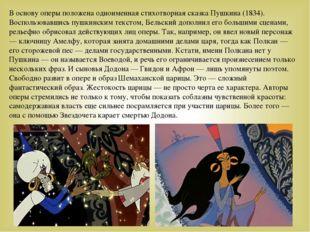 В основу оперы положена одноименная стихотворная сказка Пушкина (1834). Воспо
