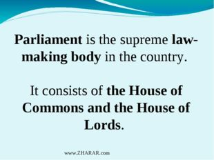 Parliament is the supreme law-making body in the country. It consists of the