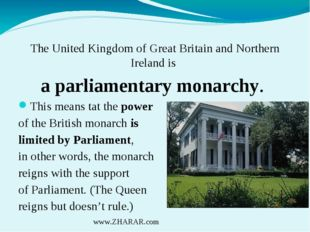 The United Kingdom of Great Britain and Northern Ireland is a parliamentary m