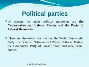 Political parties At present the main political groupings are the Conservativ