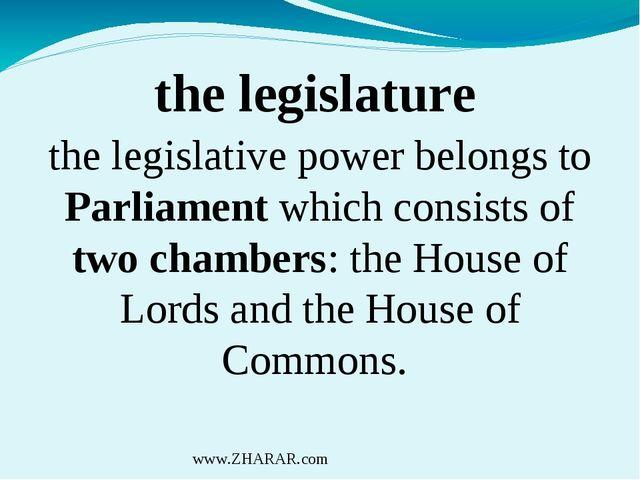 the legislature the legislative power belongs to Parliament which consists of...