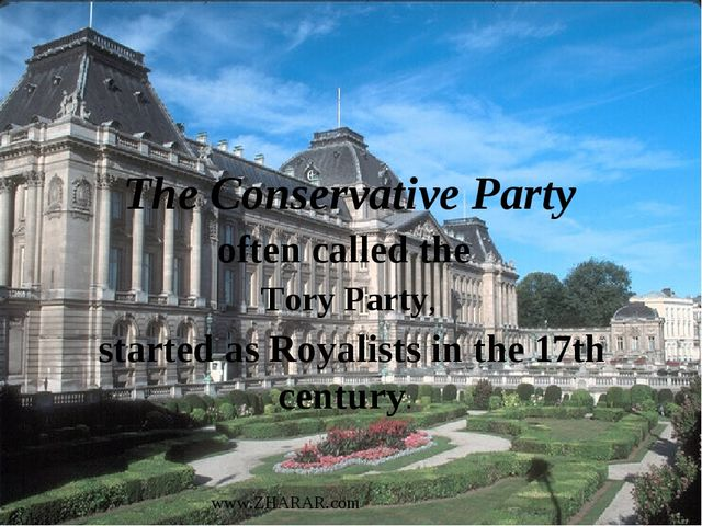 The Conservative Party often called the Tory Party, started as Royalists in t...