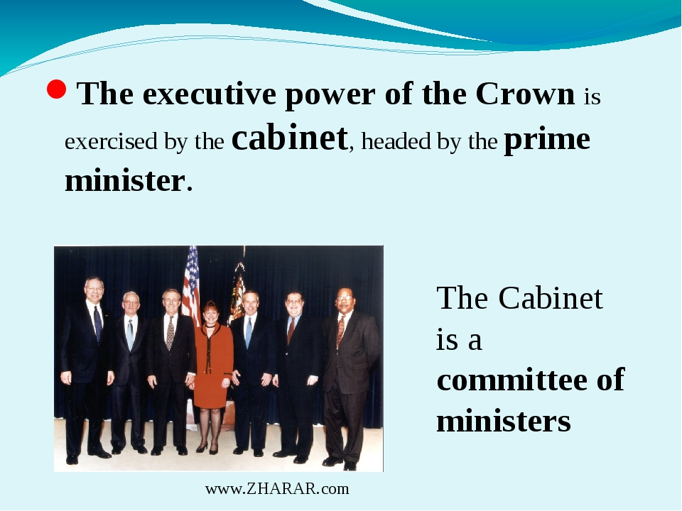 The executive power of the Crown is exercised by the cabinet, headed by the...