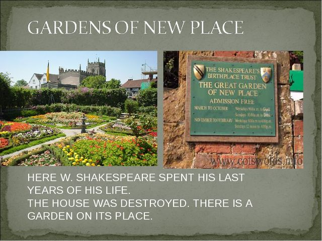HERE W. SHAKESPEARE SPENT HIS LAST YEARS OF HIS LIFE. THE HOUSE WAS DESTROYED...