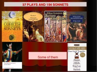 37 PLAYS AND 154 SONNETS Some of them