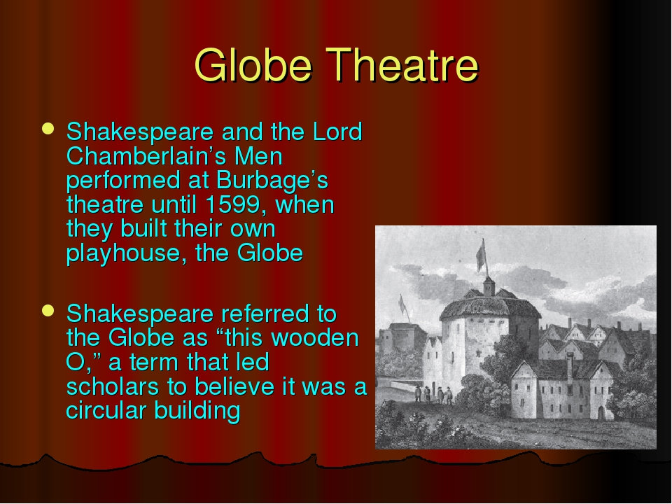 Shakespeare and the Lord Chamberlain's Men performed at Burbage's theatre unt...