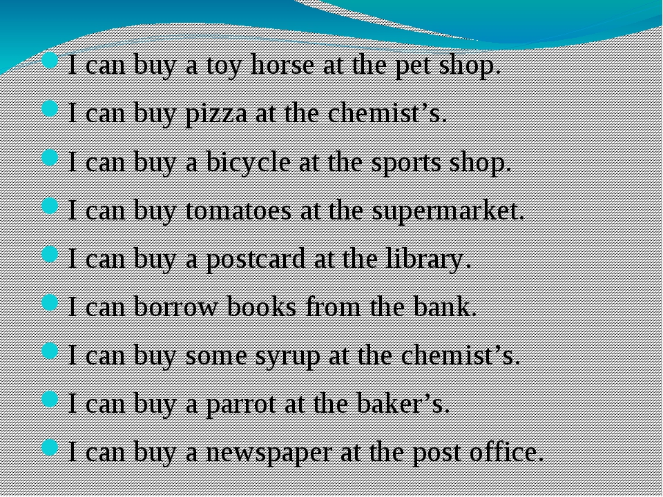I can buy a toy horse at the pet shop. I can buy pizza at the chemist's. I c...
