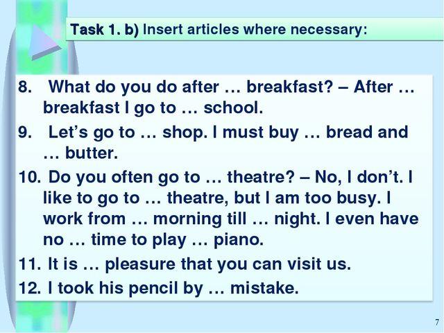 * Task 1. b) Insert articles where necessary: