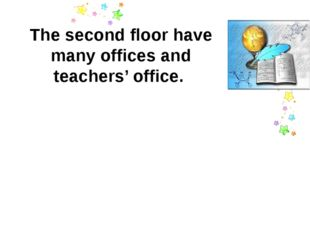 The second floor have many offices and teachers' office.