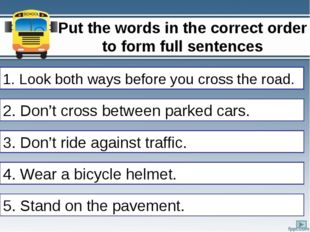 Put the words in the correct order to form full sentences 1. both/cross/ways/