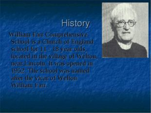 History William Farr Comprehensive School is a Church of England school for 1