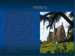 History. Harrow is one of Britain's leading independent schools still special