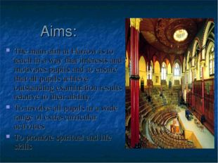 Aims: The main aim at Harrow is to teach in a way that interests and motivate