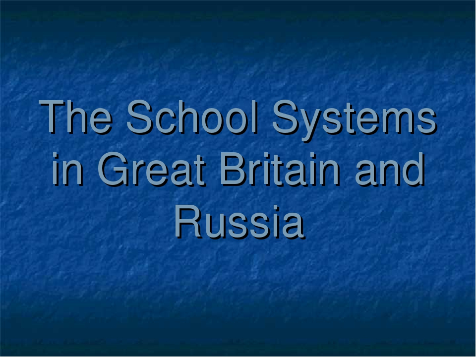 The School Systems in Great Britain and Russia