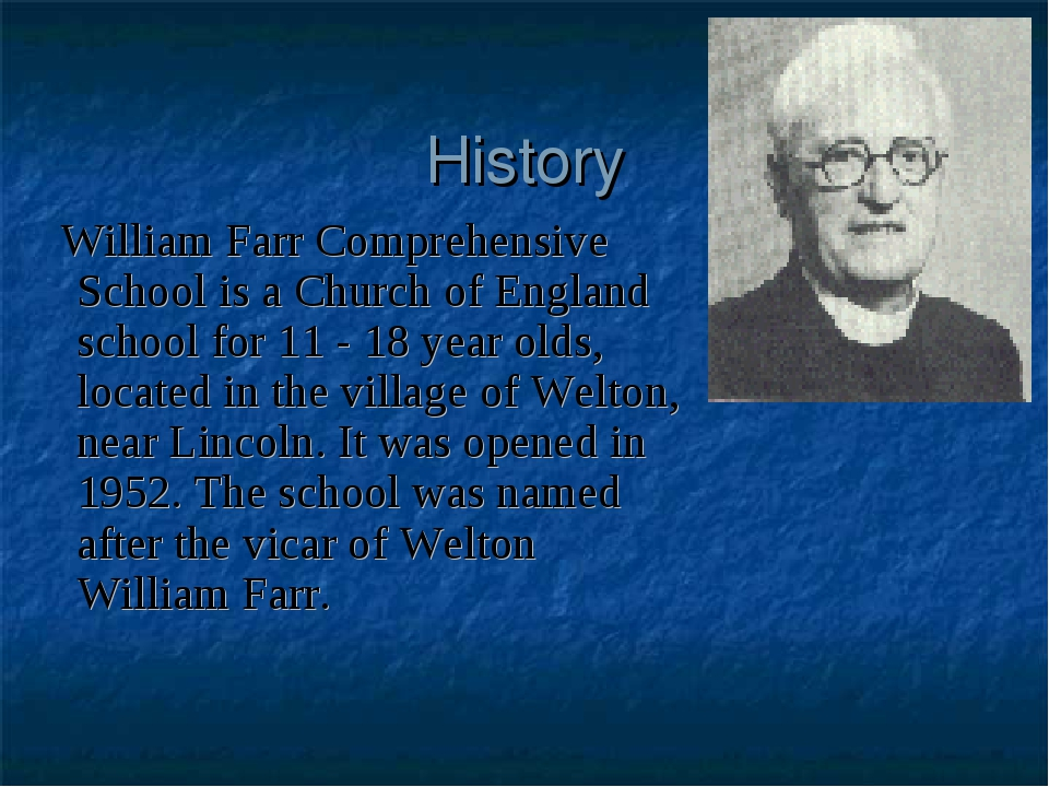 History William Farr Comprehensive School is a Church of England school for 1...