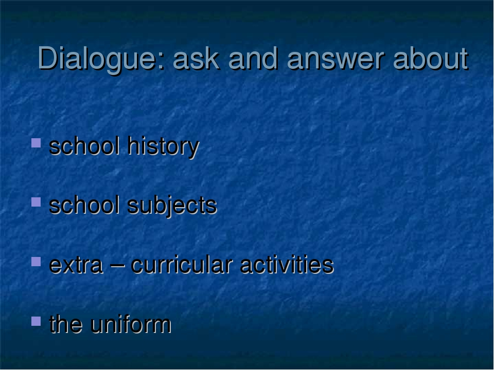 Dialogue: ask and answer about school history school subjects extra – curricu...