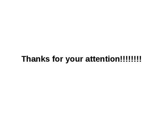 Thanks for your attention!!!!!!!!