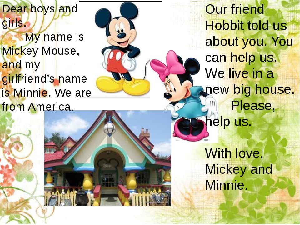 Dear boys and girls. My name is Mickey Mouse, and my girlfriend's name is Min...