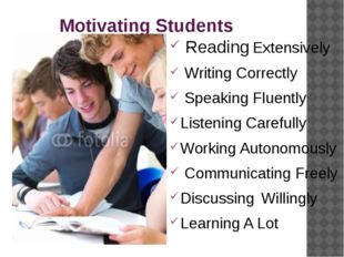 Motivating Students Reading Extensively Writing Correctly Speaking Fluently