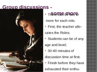 Group discussions - some more tips There can be two or more for each role; F