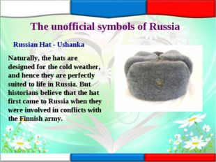 The unofficial symbols of Russia Russian Hat - Ushanka Naturally, the hats ar