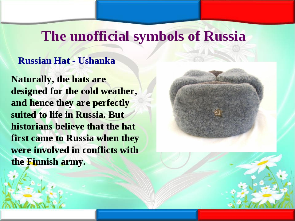 The unofficial symbols of Russia Russian Hat - Ushanka Naturally, the hats ar...