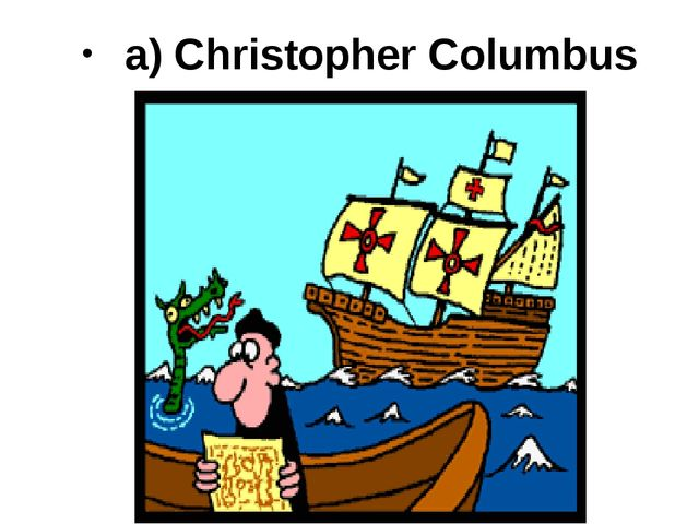 a) Christopher Columbus