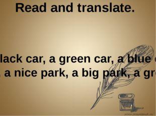 Read and translate. A black car, a green car, a blue car, a red car, a nice p
