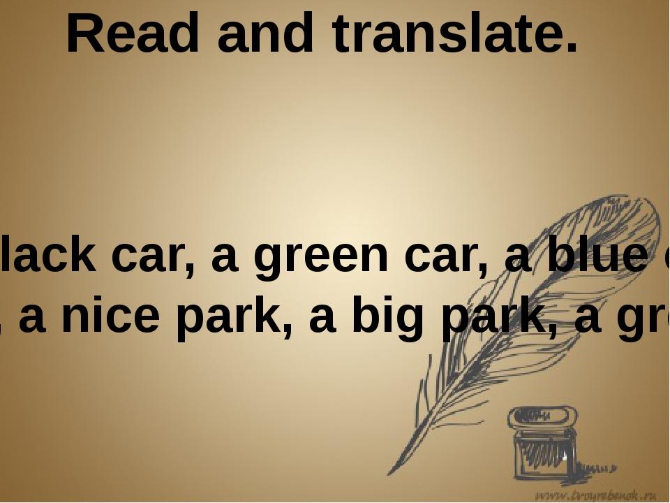 Read and translate. A black car, a green car, a blue car, a red car, a nice p...