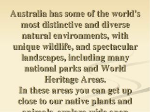 Australia has some of the world's most distinctive and diverse natural enviro