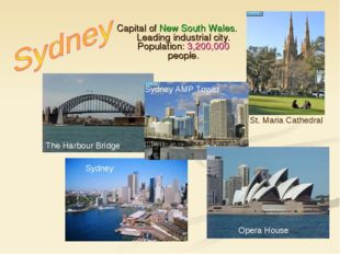 Capital of New South Wales. Leading industrial city. Population: 3,200,000 pe