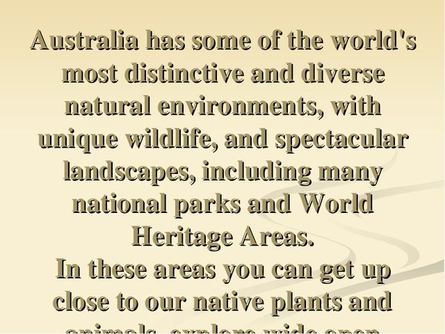 Australia has some of the world's most distinctive and diverse natural enviro...