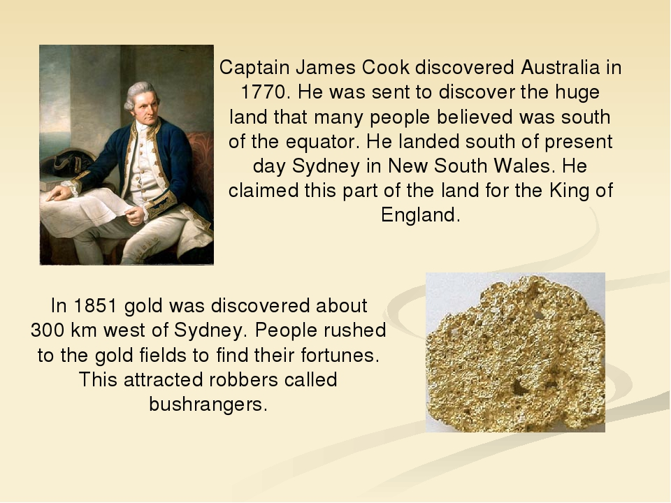 Captain James Cook discovered Australia in 1770. He was sent to discover the...