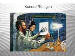 Konrad Röntgen