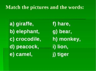 Match the pictures and the words: a) giraffe, b) elephant, c) crocodile, d) p