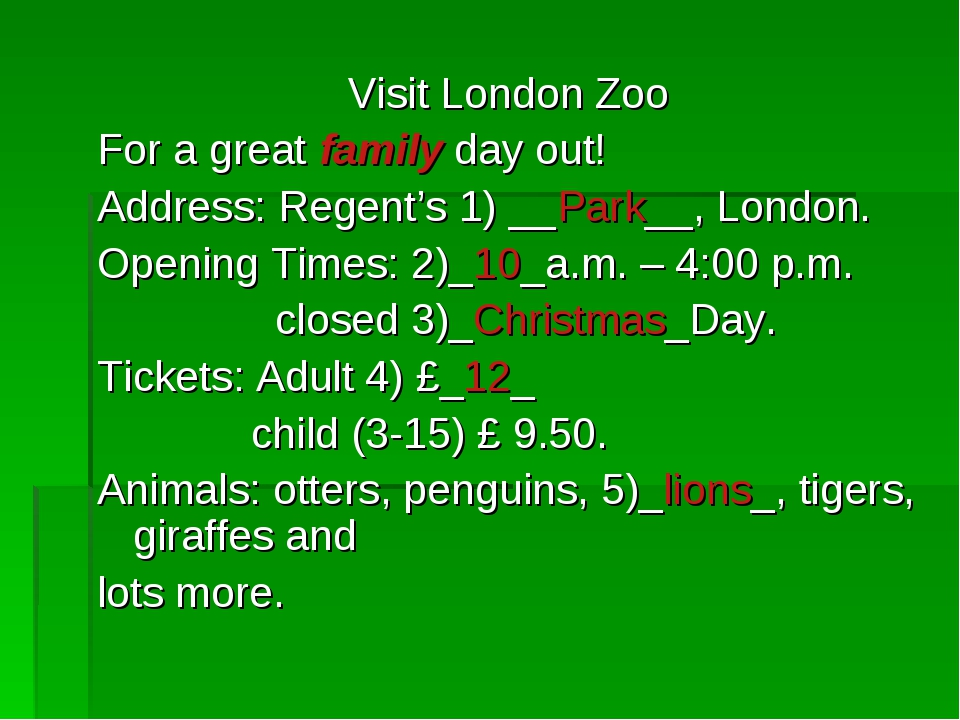 Visit London Zoo For a great family day out! Address: Regent's 1) __Park__, L...