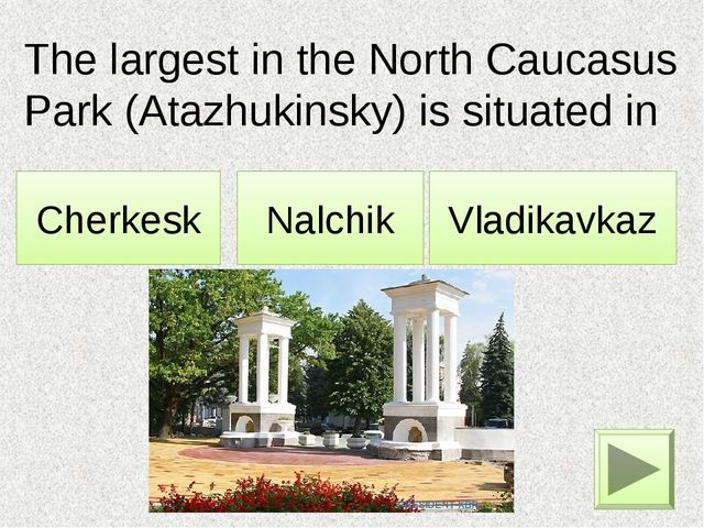 The largest in the North Caucasus Park (Atazhukinsky) is situated in … . Nalc...