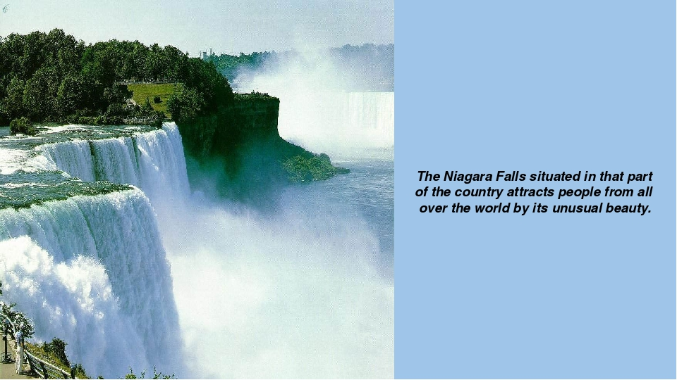 The Niagara Falls situated in that part of the country attracts people from a...