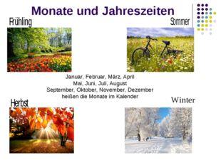 Monate und Jahreszeiten Januar, Februar, März, April Mai, Juni, Juli, August