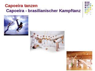 Capoeira tanzen Capoeira - brasilianischer Kampftanz