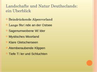 Landschafte und Natur Deuthsclands: ein Uberblick Beindrückende Alpenvorland