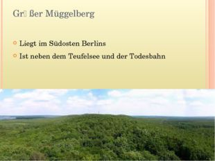 Grӧßer Müggelberg Liegt im Südosten Berlins Ist neben dem Teufelsee und der T