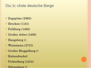 Die hӧchste deutsche Berge Zugspitze (2962) Brocken (1141) Feldberg (1492) Gr