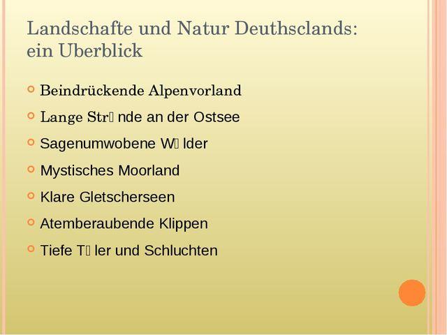 Landschafte und Natur Deuthsclands: ein Uberblick Beindrückende Alpenvorland...
