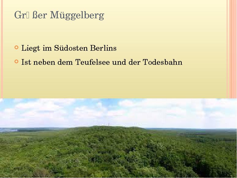 Grӧßer Müggelberg Liegt im Südosten Berlins Ist neben dem Teufelsee und der T...